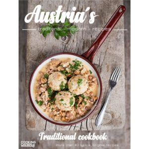 Austrias traditional cookbook, traditional austrian recipes